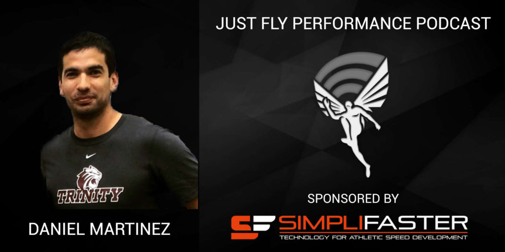 Just Fly Performance Podcast Episode #25: Daniel Martinez