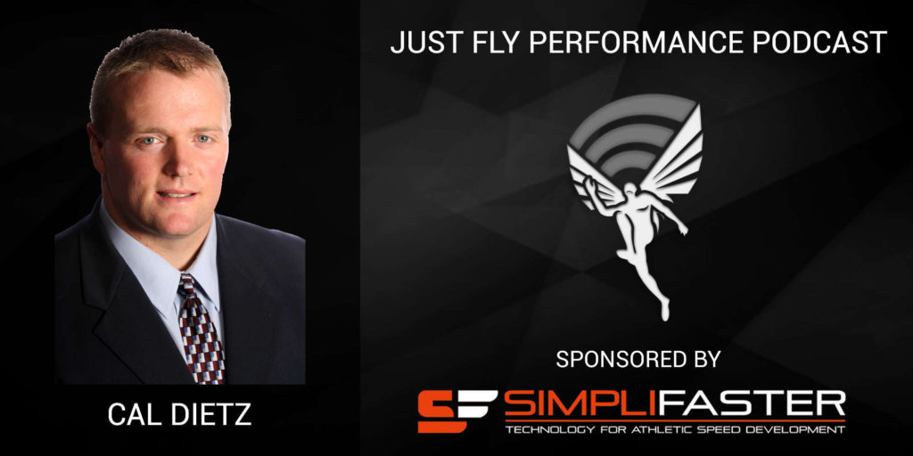 Just Fly Performance Podcast: Cal Dietz