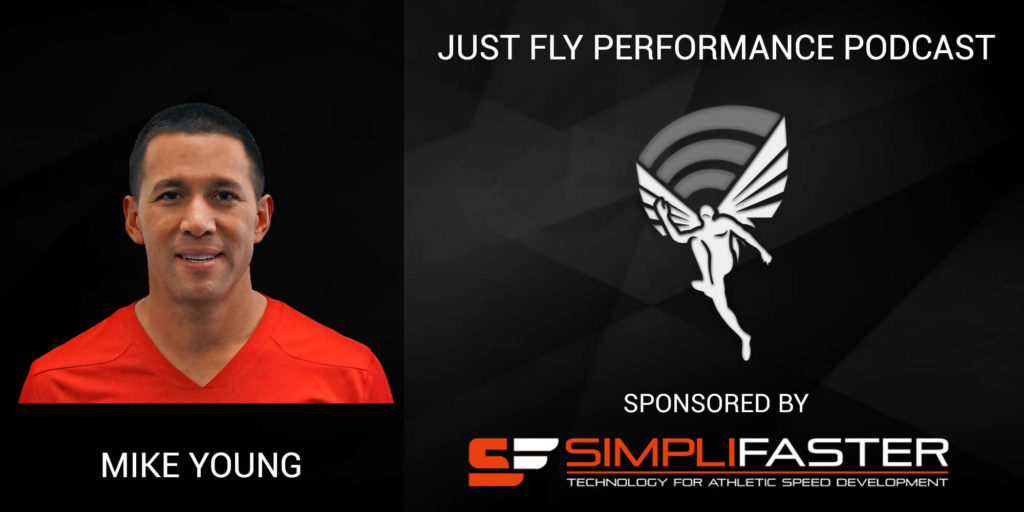 Just Fly Performance Podcast Episode #30: Mike Young