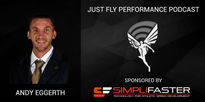 Just Fly Performance Podcast Episode #33: Andy Eggerth