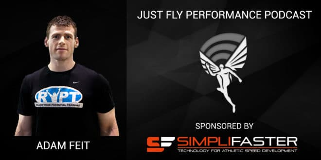 Just Fly Performance Podcast Episode #44: Adam Feit