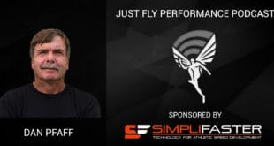 Just Fly Performance Podcast Episode #45: Dan Pfaff