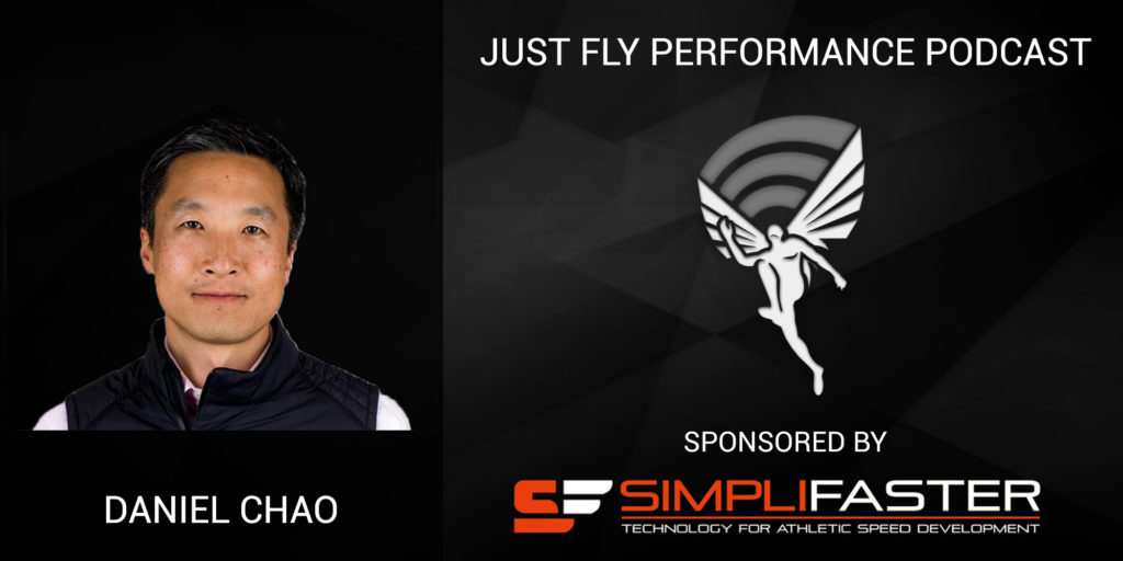 Just Fly Performance Podcast Episode #48: Dr. Daniel Chao
