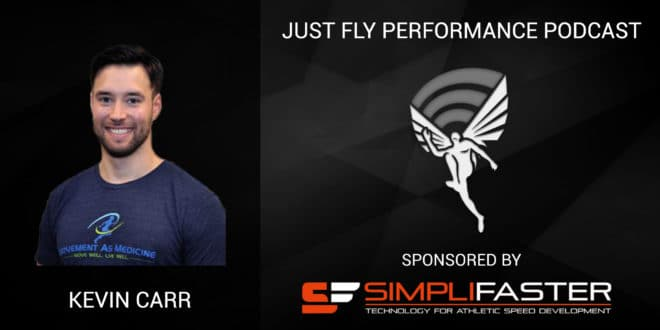Just Fly Performance Podcast Episode #50: Kevin Carr