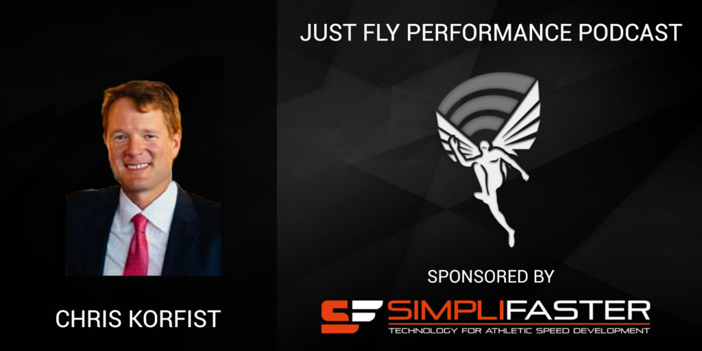 Just Fly Performance Podcast Episode #51:  Chris Korfist