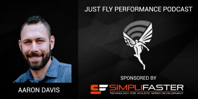 Just Fly Performance Podcast Episode #53: Aaron Davis