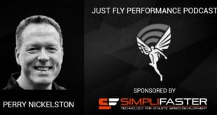 Just Fly Performance Podcast Episode #55: Perry Nickelston