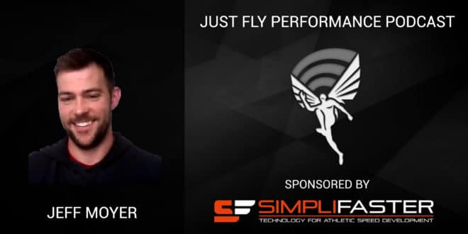 Just Fly Performance Podcast Episode #56: Jeff Moyer