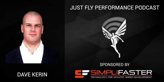 Just Fly Performance Podcast Episode 58: Dave Kerin