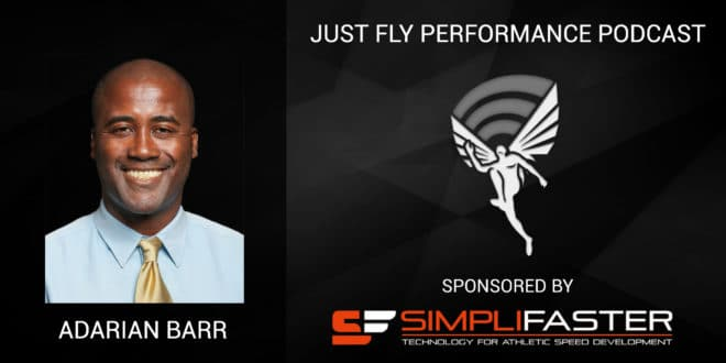 Just Fly Performance Podcast Episode 64: Adarian Barr: Biomechanical Truths and Coaching Myths in Sprinting