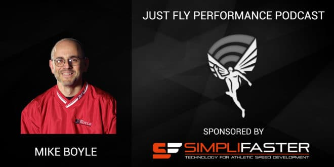 Just Fly Performance Podcast Episode 65: Mike Boyle: Sage Wisdom on Squats, Deadlifts, Vertical Jump and Single Leg Training