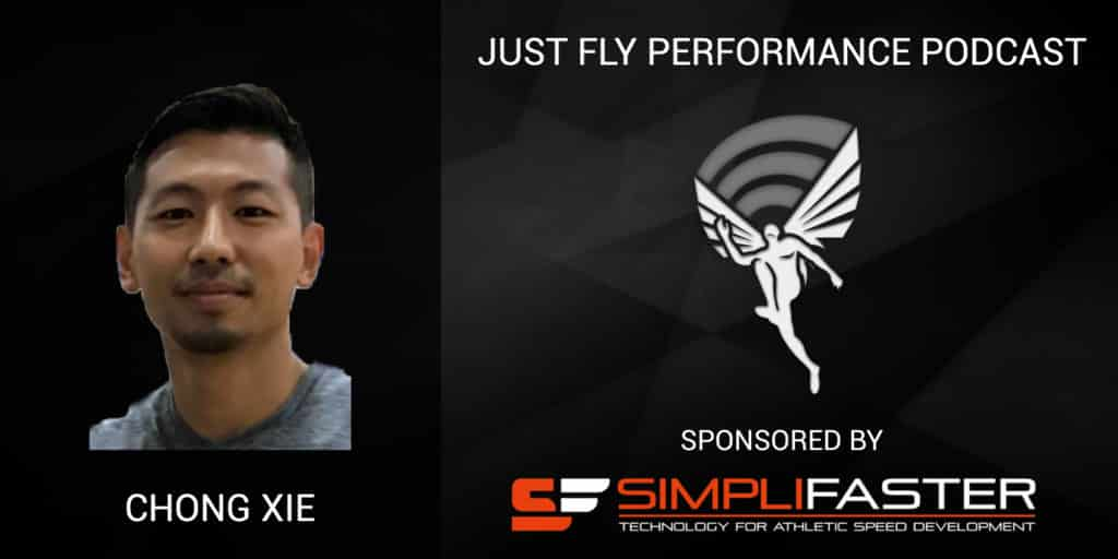 Feet, Fascia and Holistic Athletic Power, Just Fly Performance Podcast Episode 67 with Chong Xie