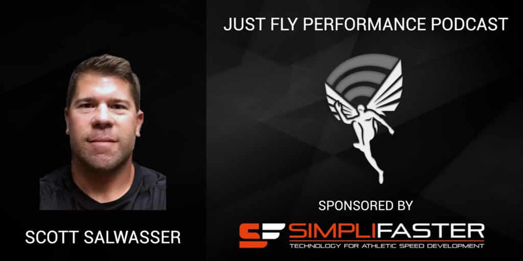 Speed and Force Profiling and On-Field Training Transfer, Just Fly Performance Podcast Episode 69 with Scott Salwasser