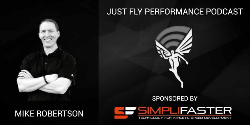 Performance Posture, Single Leg Training, and Athletic Balance: Just Fly Performance Podcast Episode 70 with Mike Robertson