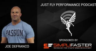 """The Answers Lie in the Gym"": Just Fly Performance Podcast Episode 72 Joe DeFranco"