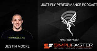 """""""Posture, Strength and Explosive Sprint Performance"""": Just Fly Performance Podcast Episode 78: Justin Moore"""