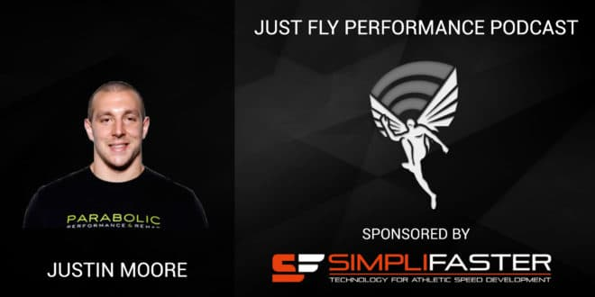 """Posture, Strength and Explosive Sprint Performance"": Just Fly Performance Podcast Episode 78: Justin Moore"