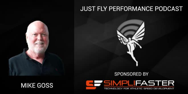 """""""Flying Without Wings"""" Just Fly Performance Podcast #85: Jump Training with Mike Goss"""
